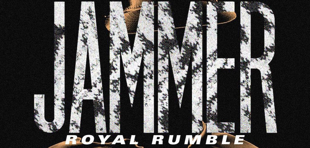 JAMMER || FT HYPER, D DOUBLE E, LETHAL BIZZLE, BRUZA, ROYAL, FACE, JENDOR, FOOTSIE, SHORTY, DISCARDA, BLACKS, EARS ROYAL RUMBLE