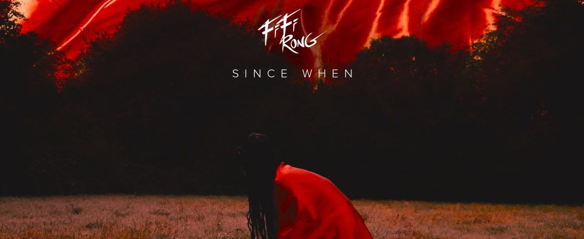 FIFI RONG – 'SINCE WHEN' (OFFICIAL VIDEO)
