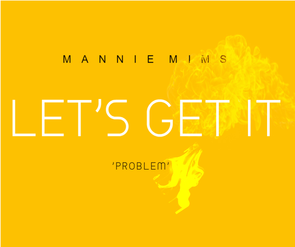 MANNIE MIMS – LET'S GET IT/PROBLEM ( LETS LURK REMIX MIXED BY MASSIMO PASSON)