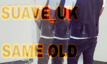 SUAVE_UK - 'SAME OLD'