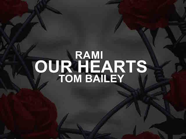 RAMI'S SUMMER ANTHEM 'OUR HEART' FT TOM BAILEY