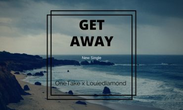 OneTake X Louiediamond - 'Get Away'