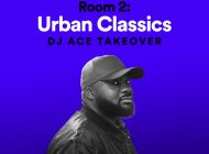 DJ ACE - URBAN ROOM 2, SPOTIFY PLAYLIST TAKEOVER