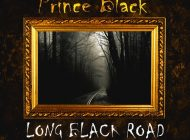 Prince Black - 'Long Black Road'