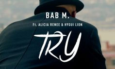 Bab M Ft. Alicia R, Hygui Lion - 'TRY'