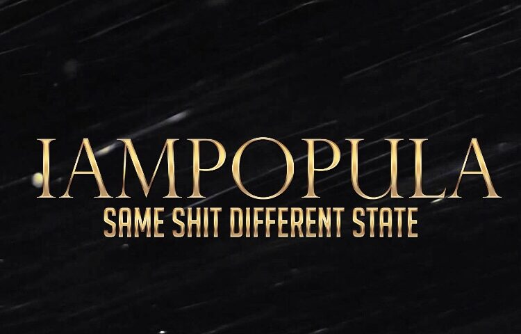 Iampopula – 'Same S#*t Different State'