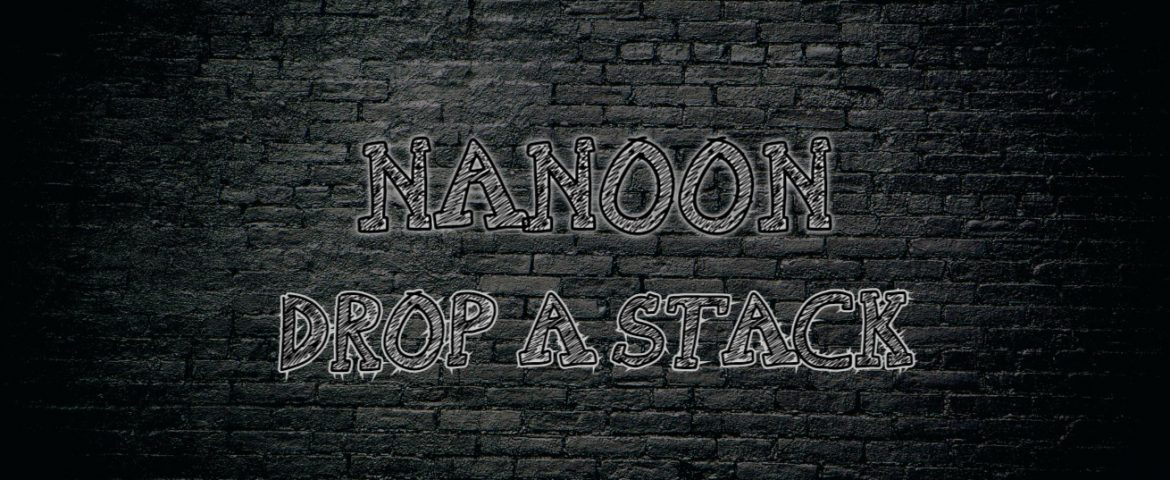 Nanoon – 'Drop A Stack'