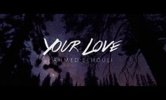 Ahmed Elhaouli - 'Your Love'