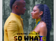 Quadri The1st - 'So What' feat. Pvpi Strz