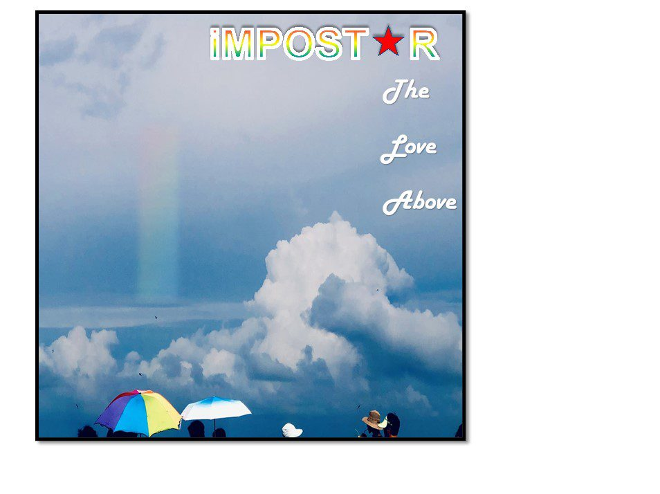 Impostor – 'The Love Above'