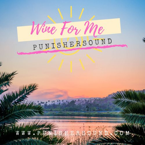 PunisherSOUND – 'Wine For Me'